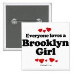 Everyone loves a Brooklyn girl Button