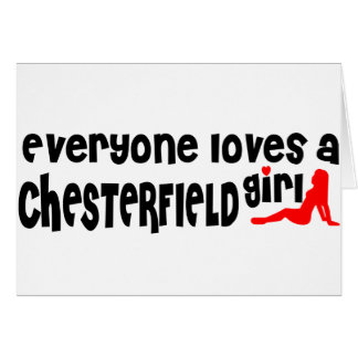 Everyone loves a Chesterfield girl Card