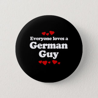 Everyone Loves a German Guy T-shirt 2 Inch Round Button