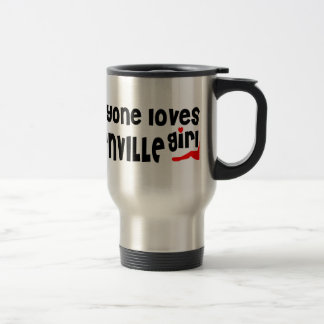 Everyone loves a Greenville girl Stainless Steel Travel Mug