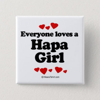 Everyone loves a Hapa girl 2 Inch Square Button