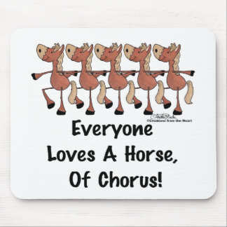 Everyone Loves a Horse of Chorus Mouse Pad