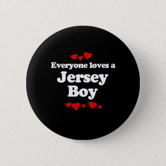 Everyone Loves a Jersey Boy T-shirt 2 Inch Round Button
