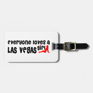 Everyone loves a Las Vegas girl Luggage Tag