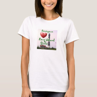 Everyone Loves a Long Island Girl T-Shirt