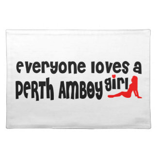 Everyone loves a Perth Amboy girl Place Mat