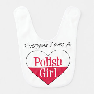 Everyone Loves A Polish Girl Bib