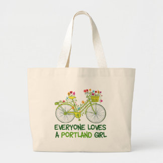 Everyone Loves a Portland Girl Large Tote Bag