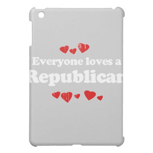 Everyone loves a Republican (white) Faded.png Cover For The iPad Mini