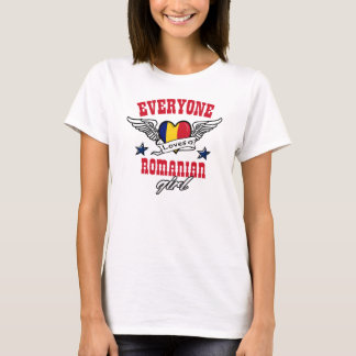 Everyone loves a Romanian girl T-Shirt