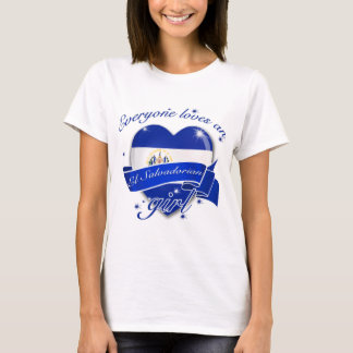 Everyone Loves An El salvadorian Girl T-Shirt