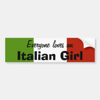 Everyone Loves an Italian Girl Bumper Sticker