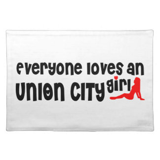 Everyone loves an Union City girl Place Mats