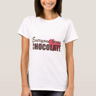 Everyone Loves Chocolate T-Shirt