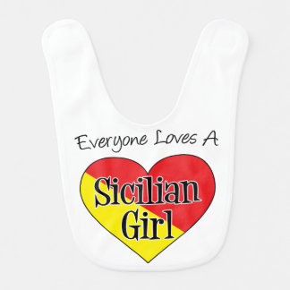 Everyone Loves Sicilian Girl baby bib