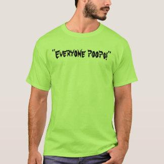"""""""Everyone poops!"""" T-Shirt"""