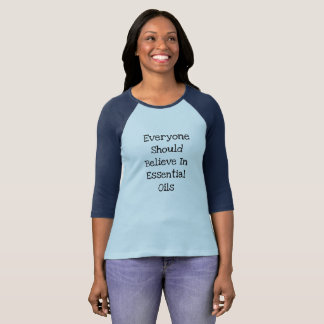 Everyone Should Believe In Essential Oils Shirt