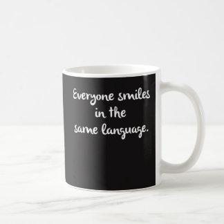 Everyone Smiles in the Same Language Coffee Mug