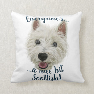 Everyone's A Wee Bit Scottish, Wee Westie Throw Pillow