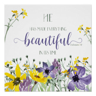 Everything Beautiful - Ecc 3:11 Perfect Poster