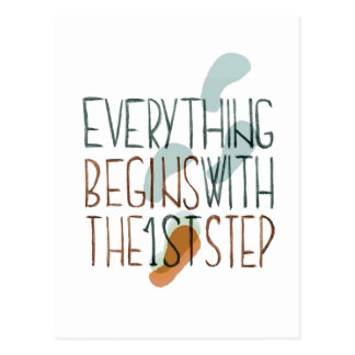 Everything Begins With The First Step Postcard