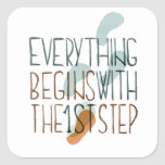 Everything Begins With The First Step Sticker