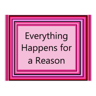 Everything Happens for a Reason Postcard