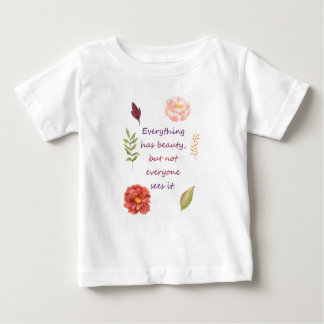 Everything has beauty. baby T-Shirt