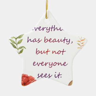 Everything has beauty ceramic ornament