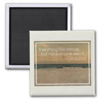 'Everything has beauty...' Confucius wisdom Quote Magnet