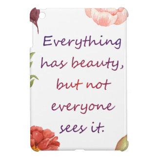 Everything has beauty iPad mini cases