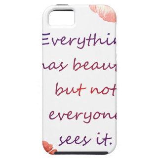 Everything has beauty iPhone 5 cover
