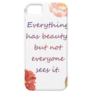 Everything has beauty. iPhone 5 cover