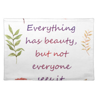Everything has beauty placemat