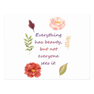 Everything has beauty. postcard