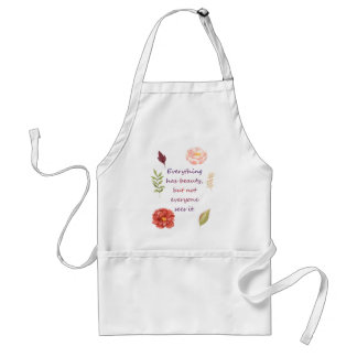 Everything has beauty. standard apron