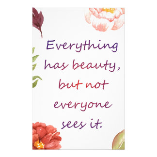 Everything has beauty. stationery