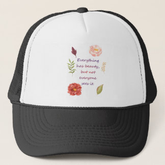 Everything has beauty trucker hat