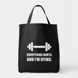 Everything Hurts Dying Workout Tote Bag