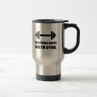 Everything Hurts Dying Workout Travel Mug
