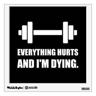 Everything Hurts Dying Workout Wall Decal
