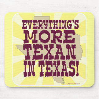 Everything in Texas! Mouse Pad