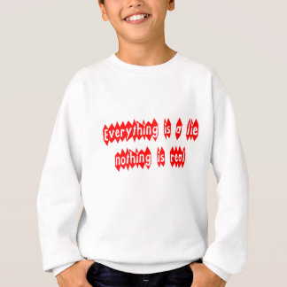 Everything is a Lie Sweatshirt