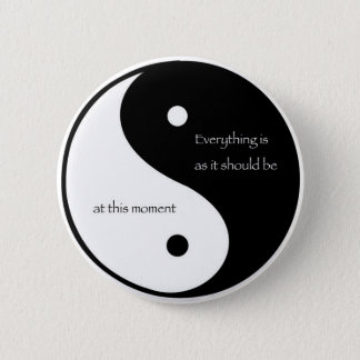 Everything Is As It Should Be at this moment 2 Inch Round Button
