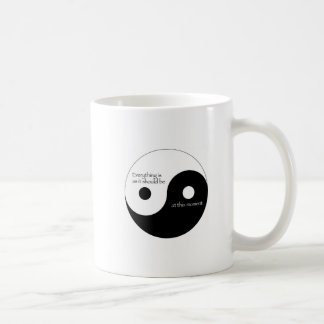 Everything Is As It Should Be Coffee Mug