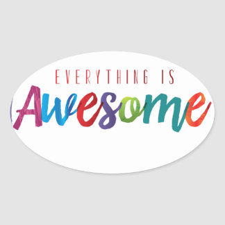 Everything is Awesome Oval Sticker