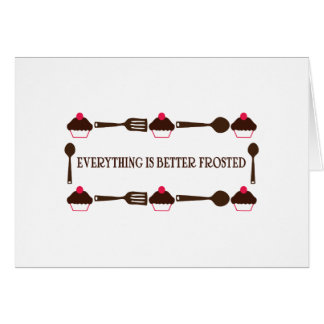 Everything Is Better Frosted Greeting Card
