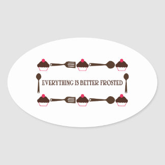 Everything Is Better Frosted Oval Sticker