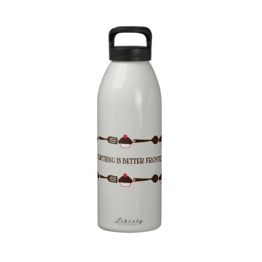 Everything Is Better Frosted Water Bottle