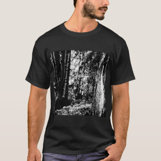Everything is better in the woods. Mens T-shirt